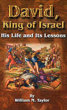 NEW David, King of Israel: His Life and Its Lessons by William M. Taylor