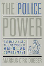 The Police Power: Patriarchy and the Foundations of American Government, Dubber,