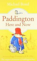 Paddington Here and Now by Michael Bond, NEW Book, FREE & FAST Delivery, (Paperb