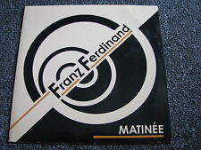 Franz Ferdinand-Matinée 7 PS-2004 UK-45 U/min-Rock-Brit Pop-Vinyl