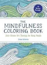 The Mindfulness Coloring Book: Anti-Stress Art Therapy for Busy People The Mind