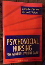 Psychosocial Nursing for General Patient Care by Linda M. Gorman Donna F. Sultan