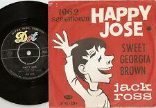 JACK ROSS HAPPY JOSE & SWEET GEORGIA BROWN DANISH 45+PS 1962 MEXICAN BEAT JAZZ