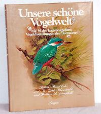 UNSERE SCHÖNE VOGELWELT - Basil Ede / Goetz Rheinwald / W.D. Campbell