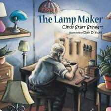 Lamp Maker: By Stewart, Cindy Starr Drewes, Dan