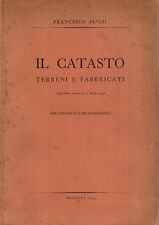 Il catasto. Terreni e fabbricati- F.ALVISI, 1949 -  ST933