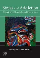 Stress and Addiction: Biological and Psychological Mechanisms, , New Book