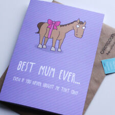 Funny Mothers Day Card - You never bought me that pony - Best Mum Ever