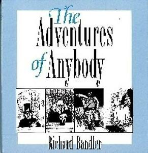 The Adventures of Anybody by Richard Bandler (Paperback, 1993)