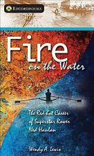 Fire on the Water: The Red-hot Career of Superstar Rower Ned Hanlan (L-ExLibrary