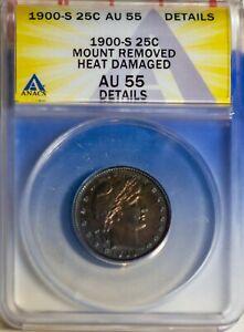 1900-S 25C Silver Barber Quarter AU 55 Details ANACS # 7149633 + Bonus