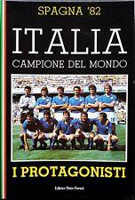 Spagna '82. Italia, Campione del Mondo. I protagonisti, Ed. Pietro Fiorani, 1982