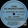 The Eliminators - Soothe My Soul - 12 Inch Vinyl - Listen