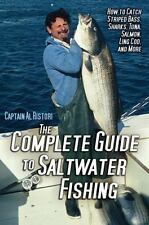 Complete Guide to Saltwater Fishing : How to Catch Striped Bass, Sharks,...
