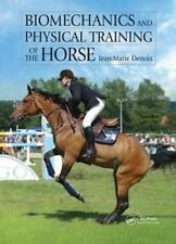 Biomechanics And Physical Training Of The Horse: By Jean-Marie Denoix