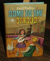 Enid Blyton Come to the Circus Vintage Hardback Book 1974