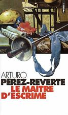 ARTURO PEREZ-REVERTE / LE MAITRE D'ESCRIME / POCHE