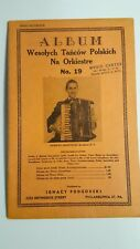 Wesolych Tancow Polskich Na Orkiestre No.19 Music Book 1946 Accordion Piano