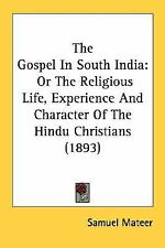 The Gospel In South India: Or The Religious Life, Experience And Character Of Th