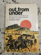 Out From Under Benito Juarez And Mexico's Struggle For Independence, 1959 Hard