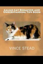 Calico Cat Behavior and Understanding Tips Book (Paperback or Softback)