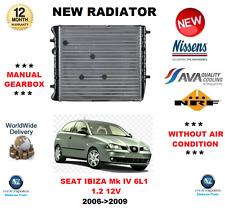 FOR SEAT IBIZA Mk IV 6L1 1.2 12V 2006->2009 NEW RADIATOR ** OE QUALITY **