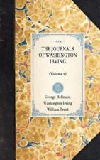 The Journals of Washington Irving Vol. 2 by William Trent, Washington Irving...