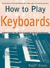 How to Play Keyboards : Everything You Need to Know to Play Keyboards by...