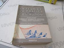 LA TEORIA E LA PRATICA NELLE COSTRUZIONI HOEPLI 1966 2 VOLUME