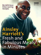 Ainsley Harriott`s Fresh and Fabulous Meals in Minutes: WH1-R3C : PBL : NEW BOOK