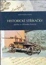 Historické stříkačky: pýcha a chlouba hasičů (Czech Edition) (2001 1st Hardback)