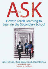 ASK: How to Teach Learning to Learn in the Secondary School by Philip Masterson,