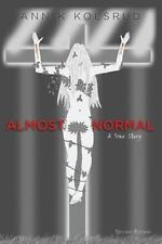 Almost Normal : (Second Edition) by Ann Kolsrud (2014, Paperback)