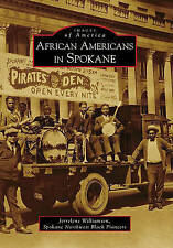 NEW African Americans in Spokane (Images of America) by Jerrelene Williamson