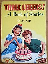 THREE CHEERS! A BOOK OF STORIES by BLACKIE (1950's) Vintage Book