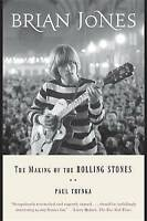 Brian Jones: The Making of the Rolling Stones by Paul Trynka (Paperback /...