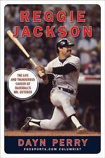 Reggie Jackson : The Life and Thunderous Career of Baseball's Mr. October by Da…