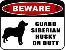 Beware Guard Siberian Husky (silhouette) on Duty Laminated Dog Sign