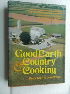Good Earth and Country Cooking by Jose Wilson and Betty Groff (HCDJ 1974) SIGNED