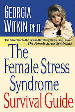 NEW The Female Stress Syndrome Survival Guide by Georgia, PhD Witkin