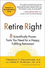 Retire Right: 8 Scientifically Proven Traits You Need for a Happy, Ful-ExLibrary