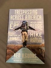 Trespassing Across America : One Man's Epic, Never-Done-Before (and Sort of...