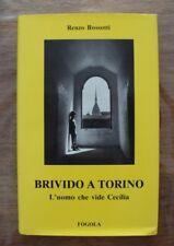 Brivido a Torino. L'uomo che vide Cecilia - Renzo Rossotti