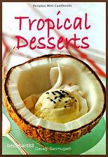 TROPICAL DESSERTS Cake Tart Pudding Ice-cream etc Cooking Recipe Paperback New