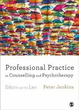 Professional Practice in Counselling and Psychotherapy Ethics a... 9781446296646