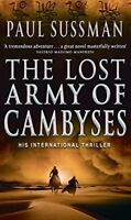 (Very Good)0553818031 The Lost Army of Cambyses,Paul Sussman,Paperback