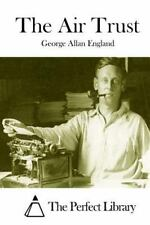 The Air Trust by George Allan England (2015, Paperback)