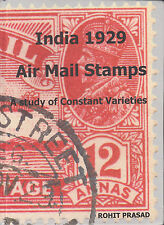 India 1929 Air Mail Stamps. A Study of Constant Varieties, by Rohit Prasad. NEW