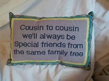 """Cousin to Cousin we'll always be Special friends..."" Pillow"