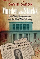 Murder in the Stacks: Penn State, Betsy Aardsma, and the Killer Who Got Away, De